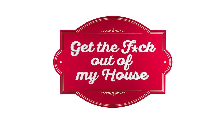 "Logo ""Get the Fuck out of my House"""